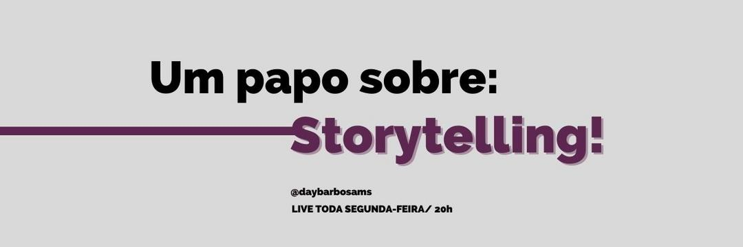 Um papo sobre: Storytelling