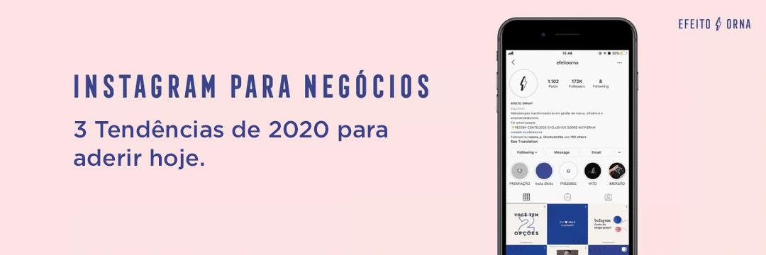 Instagram para negócios: 3 Tendências de 2020 para aderir hoje.