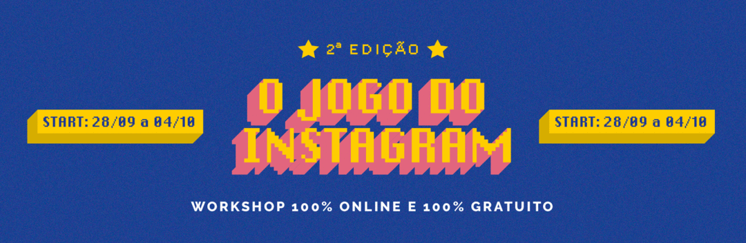 Faltam 2 semanas para o Workshop O Jogo do Instagram. Garanta sua inscrição gratuita.