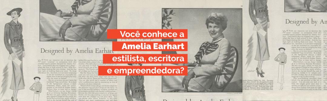 A marca pessoal da multipotencial Amelia Earthart