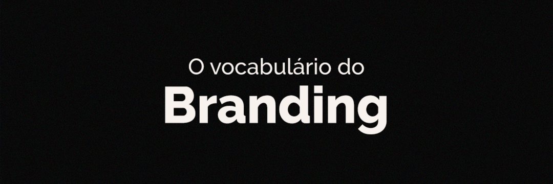 O Vocabulário do Branding