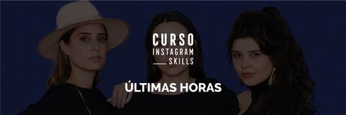 ÚLTIMO DIA: Curso Instagram Skills