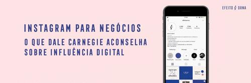 🎥 Instagram de Ouro: o que Dale Carnegie aconselha sobre influência digital