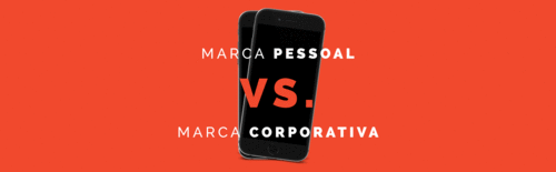 Marca pessoal x Marca corporativa