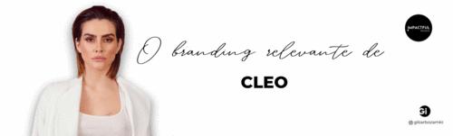 O Branding Relevante de Cleo