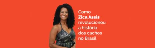 Como Zica Assis revolucionou a história dos cachos no Brasil