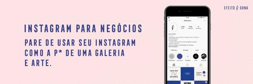 Instagram para negócios: Pare de usar seu Instagram como a p*#&* de uma galeria de arte.