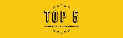 Top 5 membros da Comunidade EFEITO ORNA®