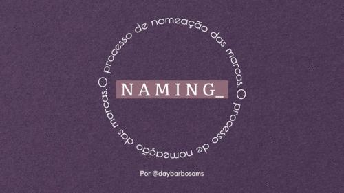 Naming: O processo de nomeação das marcas.