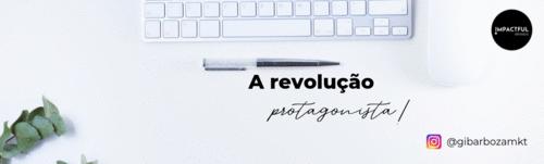 A revolução protagonista
